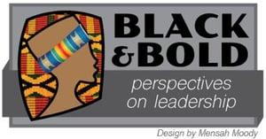 Black & Bold: Perspectives on Leadership logo by Mensah Moody
