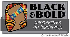 Black & Bold: Perspectives on Leadership logo by Mensah Moody